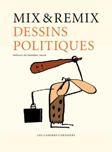 Mix & Remix - Dessins politiques.