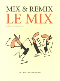 Mix & Remix - Le mix.