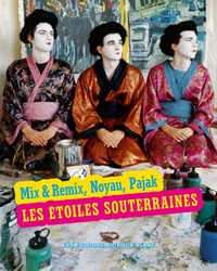 Mix & Remix et  Noyau - Les étoiles souterraines.