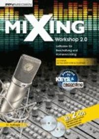 Mixing Workshop 2.0 - Leitfaden für Beschallung und Homerecording.