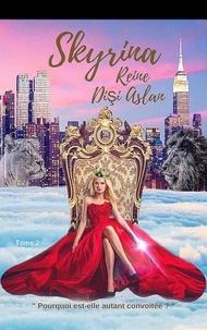 MIYA FIDANE - SKYRINA Reine Dişi Aslan - Tome 2 - Le Pouvoir Du Cœur.