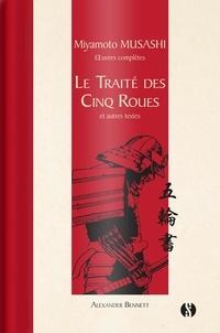 Miyamoto Musashi - Le Traité des cinq roues et autres textes - Oeuvres complètes.