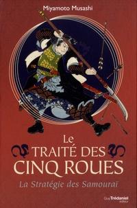 Miyamoto Musashi - Le traité des cinq roues - La stratégie des samouraï.