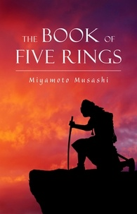 Miyamoto Musashi - The Book of Five Rings.