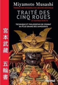 Miyamoto Musashi - Traité des cinq roues et autres écrits - Technique et philosophie de combat du plus grand des samouraïs.