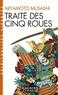 Miyamoto Musashi - Traité des cinq roues.