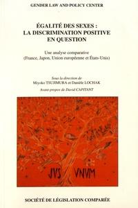 Miyoko Tsujimura et Danièle Lochak - Egalité des sexes : la discrimination positive en question - Une analyse comparative (France, Japon, Union européenne et Etats-Unis).