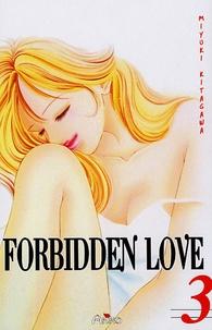 Miyuki Kitagawa - Forbidden Love Tome 3 : .