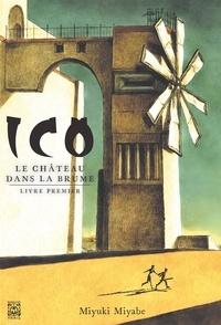 Miyuki Miyabe - Ico : Le château dans la brume Tome 1 : .