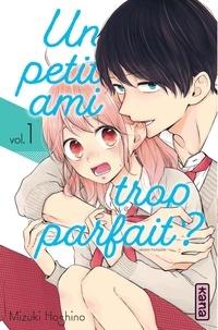 Mizuki Hoshino - Un petit ami trop parfait ? Tome 1 : .