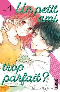 Mizuki Hoshino - Un petit ami trop parfait ? Tome 4 : .