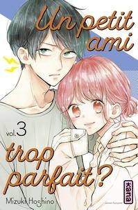 Mizuki Oshino - Un petit ami trop parfait ? - Tome 3.