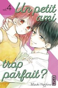 Mizuki Oshino - Un petit ami trop parfait ? - Tome 4.