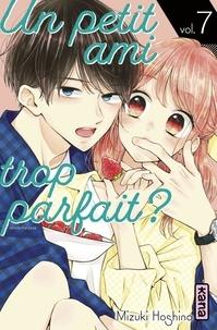Mizuki Oshino - Un petit ami trop parfait ? - Tome 7.