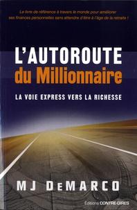 MJ Demarco - L'autoroute du millionaire - La voie express vers la richesse.