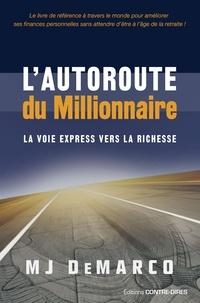 Ebook Téléchargez gratuitement Kindle L'autoroute du millionnaire  - La voie express vers la richesse 9782813219404  par MJ DeMarco (Litterature Francaise)