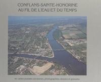 MJC-Conflans à travers les âge et  Collectif - Conflans-Sainte-Honorine au fil de l'eau et du temps - En cartes postales anciennes, photographies, dessins et gravures.