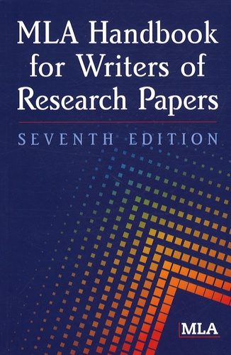 MLA - MLA Handbook for Writers of Research Papers.