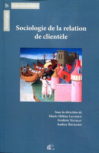 Mme mme marie-hélène Lechien et M. m. frédéric Neyrat - Sociologie de la relation de clientèle.