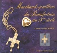 Chantal Maistre et Gilbert Maistre - Cahiers du Vieux Conflans N° 157 : Marchands-joailliers du Beaufortain au 18ème siècle.