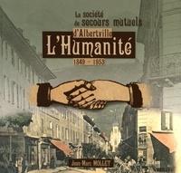 Jean-Marc Mollet - Cahiers du Vieux Conflans N° 176 : La société de secours mutuels d'Albertville L'Humanité (1849-1953).