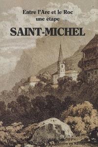 Bernard Juillard - Saint-Michel-de-Maurienne - Entre l'Arc et le Roc, une étape.