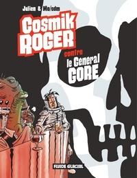 Mo/CDM et  Julien/CDM - Cosmik Roger Contre le général Gore.