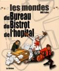 Mo-Cdm - Les mondes du bureau, du bistrot, de l'hôpital Coffret 3 volumes.