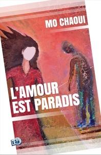 Mo Chaoui - L'Amour est Paradis.