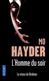 Mo Hayder - L'homme du soir.