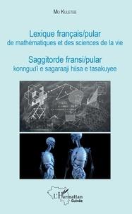Mo Kuletee - Lexique français/pular de mathématiques et des sciences de la vie.