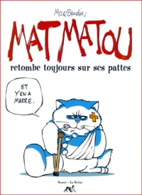 Mo et Jean-Charles Gaudin - Mat Matou retombe toujours sur ses pattes.