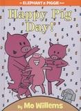Mo Willems - Elephant & Piggie  : Happy Pig Day!.