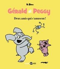Mo Willems - Gérald et Peggy Tome 2 : Deux amis qui s'amusent ! - Super Peggy ; Le nouveau jouet.
