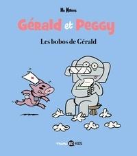 Mo Willems - Gérald et Peggy Tome 3 : Les bobos de Gérald.