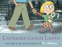 Mo Willems - Gouzi Lapin  : L'affaire Gouzi Lapin - Histoire d'un malentendu de Mo Willems.