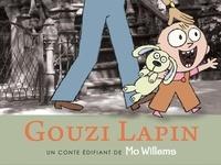Mo Willems - Gouzi Lapin  : .