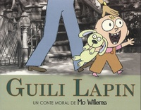 Mo Willems - Guili Lapin - Un conte moral de Mo Willems.