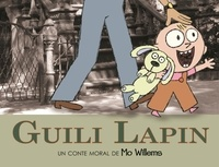 Mo Willems - Guili Lapin.