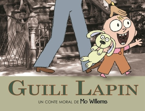 Mo Willems - Guili Lapin.
