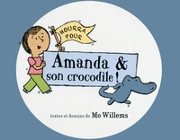Mo Willems - Hourra pour Amanda & son crocodile !.