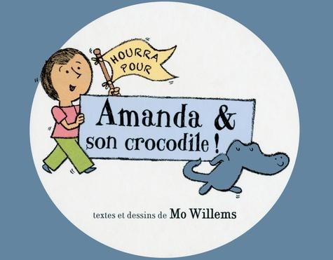 Mo Willems - Hourra pour Amanda & son crocodile !.