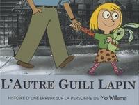 Mo Willems - L'autre Guili Lapin - Histoire d'une erreur sur la personne.