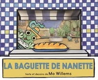 Mo Willems - La baguette de Nanette.