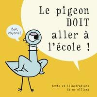 Mo Willems - Le pigeon doit aller à l'école!.
