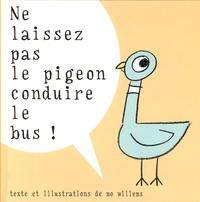 Mo Willems - Ne laissez pas le pigeon conduire le bus !.