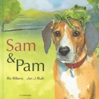 Mo Willems et Jon Muth - Sam & Pam - Le chien des villes, la grenouille des champs.