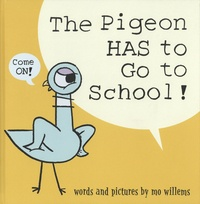 Mo Willems - The Pigeon Has to Go to School!.