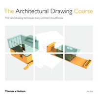 The Architectural Drawing Course - Mo Zell |