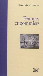 Moa Martinson - Femmes et pommiers.